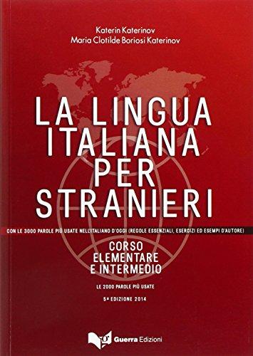 La lingua italiana per stranieri. Corso elementare e intermedio unico por Katerin Katerinov