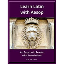 Learn Latin with Aesop: An Easy Latin Reader with Translations (English Edition)