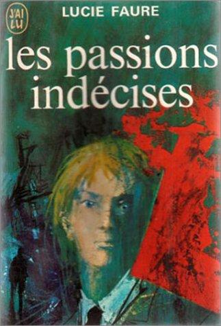 les-passions-indecises