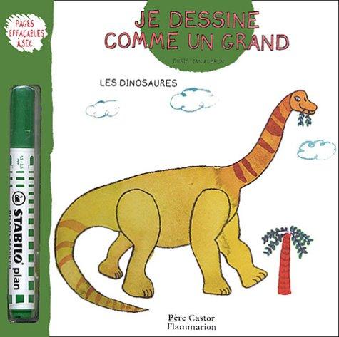 Je dessine comme un grand : Les dinosaures par Christian Aubrun