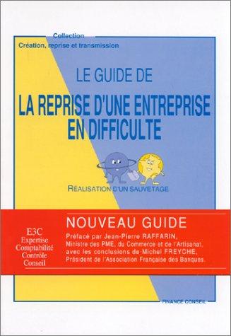 Le Guide de la reprise d'une entreprise en difficulté : Réalisation d'un sauvetage