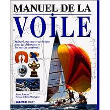 Manuel de la voile. Manuel pratique et technique pour les débutants et les marins confirmés