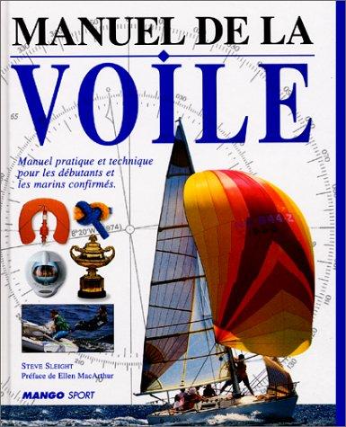 Manuel de la voile. Manuel pratique et technique pour les débutants et les marins confirmés par Ellen Mac Arthur