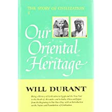 The Story of Civilization, Vol. 1: Our Oriental Heritage by Will Durant (1976-08-01)