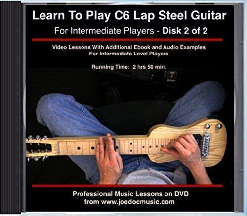 Learn To Play C6 Lap Steel Guitar - DVD#2 Intermediate Level by Joe Dochtermann