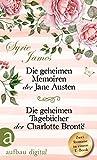 Die geheimen Memoiren der Jane Austen & Die geheimen Tagebücher der Charlotte Brontë: Zwei Romane in einem E-Book