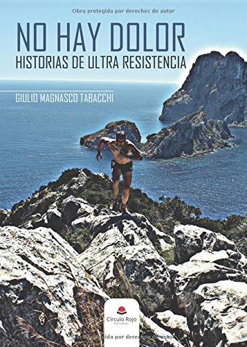 NO HAY DOLOR HISTORIAS DE ULTRA RESISTENCIA por Giulio Magnasco Tabacchi