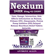 Nexium 24HR 20mg 42 Count: Uses, Dosage, Interaction, Side Effects Information on Nexium, Prilosec OTC, Omeprazole, Proton Pump Inhibitor (PPI) Delayed Release Heartburn Relief Tablets Antacids.