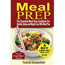Meal Prep: The Essential Meal Prep Cookbook for Healthy Eating and Weight Loss with Meal Plan