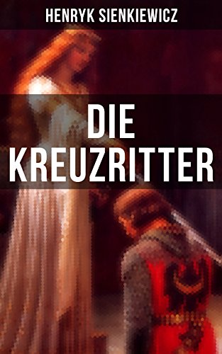 Buchseite und Rezensionen zu 'Die Kreuzritter: Staat des Deutschen Ordens (Historischer Roman)' von Henryk Sienkiewicz