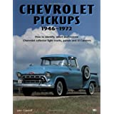 Chevrolet Pickups, 1946-1972: How to Identify, Select and Restore Chevrolet Collector Light Trucks (Motorbooks Workshop) by John Gunnell (1988-05-01)
