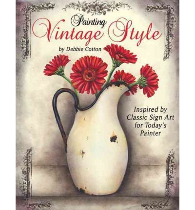 painting-vintage-style-inspired-by-classic-sign-art-for-todays-painter-author-debbie-cotton-nov-2011