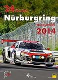 24h Rennen Nürburgring. Offizielles Jahrbuch zum 24 Stunden Rennen auf dem Nürburgring: 24 Stunden Nürburgring Nordschleife 2014 (Jahrbuch 24 Stunden Nürburgring Nordschleife)