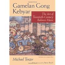 Gamelan Gong Kebyar – The Art of Twentieth–Century Balinese Music +2CD