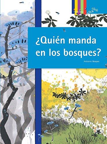 Quien Manda En Los Bosques? (Coleccion Click Click: Ciencia Basica) por Yu-Jeong Lee