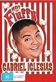 Gabriel Iglesias  - Hot & Fluffy [Edizione: Australia] [Import italien]