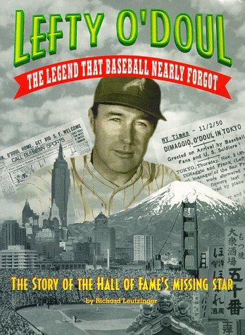 Lefty O'Doul- The Legend That Baseball Nearly Forgot por Richard Leutzinger