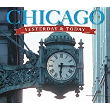 Yesterday and Today: Chicago (Yesterday & Today) by Richard A. Lindberg (2009-04-24)