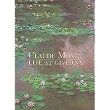Claude Monet: Life at Giverny (Painters & sculptors)