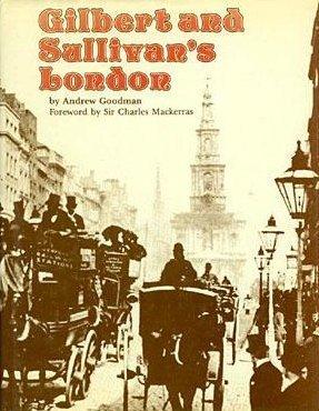 Gilbert and Sullivan's London by Andrew Goodman (1988-05-02)