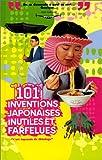 101 inventions japonaises inutiles et farfelues - L'art japonais du