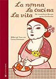 La nonna La cucina La vita - Jubiläumsausgabe -