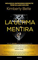 La última mentira: (The Marriage Lie) (Spanish Edition)