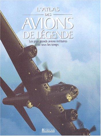 Atlas des avions de légende