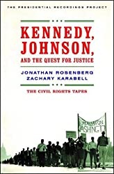 Kennedy, Johnson and the Quest for Justice: The Civil Rights Tapes