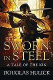 Sworn in Steel (A Tale of the Kin)