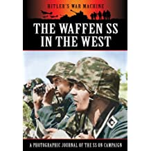 The Waffen SS in the West (Hitler's War Machine)