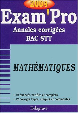 Exam'Pro numéro, 33 : Maths, STT (Annales corrigées) par Collectif