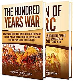 Descargar The Hundred Years' War: A Captivating Guide to One of the Most Notable Conflicts of the Middle Ages and in European History and the Life of Joan of Arc Epub Gratis