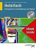 eBook inside: Buch und eBook Hotelfach: Kompetent in Ausbildung und Beruf - Jürgen Haase, Dörte Hayner, Michael Hummel, Hans-Peter Sattler, Michael Schopohl, Sandra Warden, Heinz-Peter Wefers
