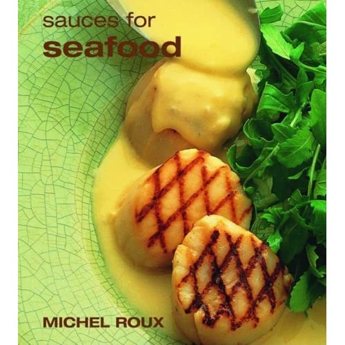 Sauces for Seafood by Michel Roux (30-Mar-2005) Paperback