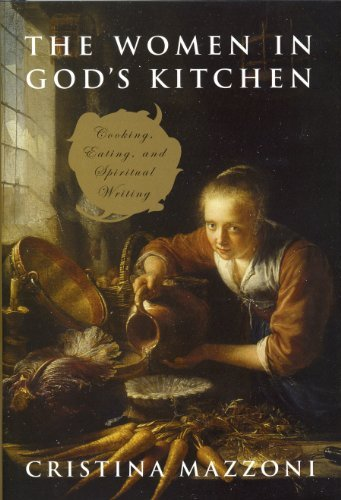 The Women in God's Kitchen: Cooking, Eating, and Spiritual Writing by Cristina Mazzoni (2006-12-01)