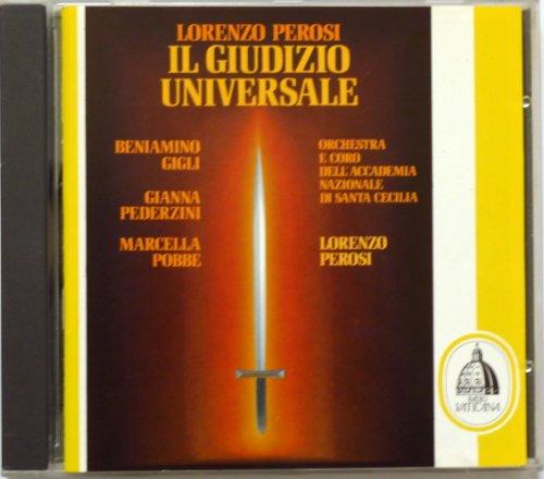 Lorenzo Perosi : Giudizio Universale - BENIAMINO GIGLI, GIANNA PEDERZINI, MARCELLA POBBE,- ORCHESTRA E CORO DELL'ACCCADEMIA NAZIONALE DI SANTA CECILIA , LORENZO PEROSI /CONDUCTOR (ROMA, 4, 4, 1950) - FREQUENZ 1989