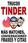https://libros.plus/trucos-tinder-mas-matches-conversaciones-frases-y-citas/