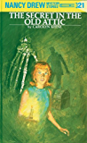 Nancy Drew 21: The Secret in the Old Attic (Nancy Drew Mysteries)