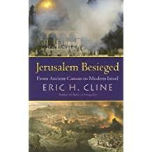 Jerusalem Besieged: From Ancient Canaan to Modern Israel by Eric H. Cline (2005-11-07)