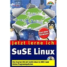 Jetzt lerne ich SuSE Linux . Das Starter-Kit mit SuSE Linux 8, KDE 3 und vielen Programmpaketen
