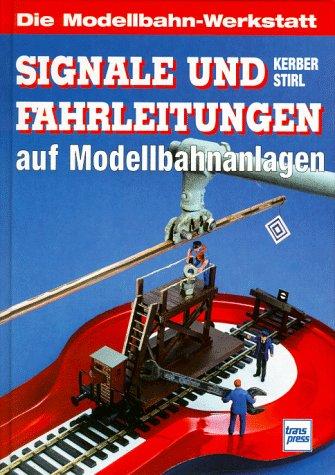 Signale und Fahrleitungen auf Modellbahnanlagen