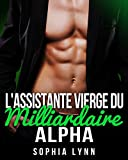 L'assistante vierge du milliardaire alpha (French Edition)