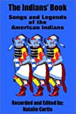 The Indians' Book: Songs and Legends of the American Indians