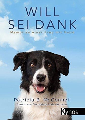 Buchseite und Rezensionen zu 'Will sei Dank: Memoiren einer Frau mit Hund' von Patricia B. McConnell