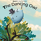 Children's Book: The Dancing Owl: A Humorous Children's Book for Kids 4-8 Years Old (The Tree Series 2) (English Edition)