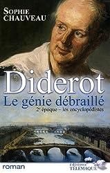 Diderot, le génie débraillé, Tome 2 : Les encyclopédistes 1749-1784