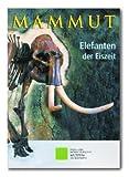 Mammut: Elefanten der Eiszeit - Ulrich Joger