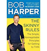 [ The Skinny Rules: The Simple, Nonnegotiable Principles for Getting to Thin Harper, Bob ( Author ) ] { Hardcover } 2012