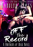 Off the Record (A Brothers of Rock - GONE BY AUTUMN - Novel)